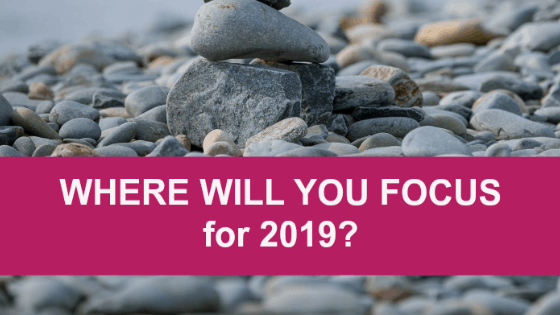 Where will you focus in 2019?