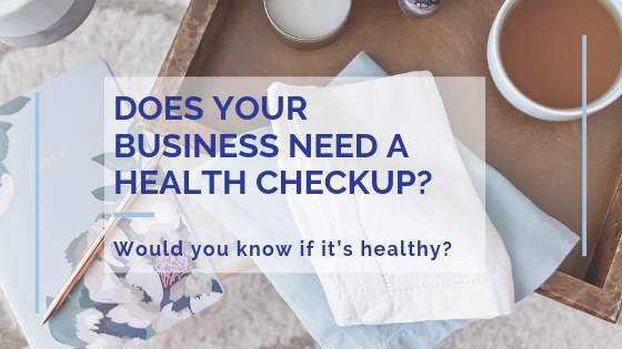 Does your business need a health checkup?