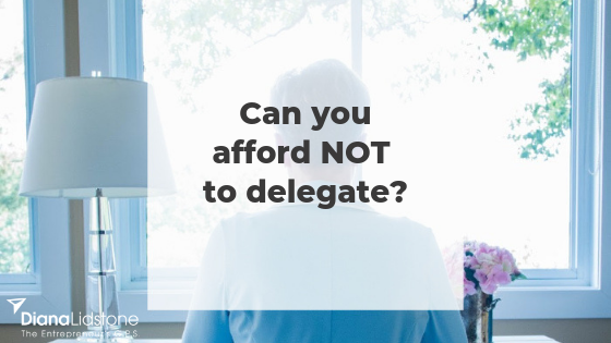 Can you afford NOT to delegate?