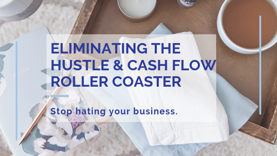 Eliminating the hustle & cash flow roller coaster
