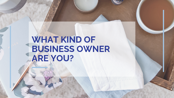 What Kind of Business Owner Are You?