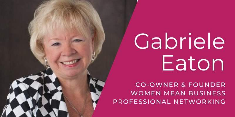 Gabriele Eaton, Co-Owner & Founder of Women Mean Business Professional Networking