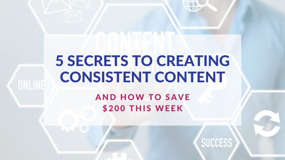 5 Secrets to Creating Consistent Content