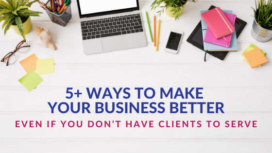 5+ Ways to Make Your Business Better