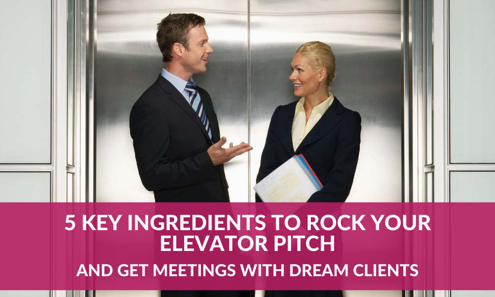 5 Key Ingredients to Rock Your Elevator Pitch
