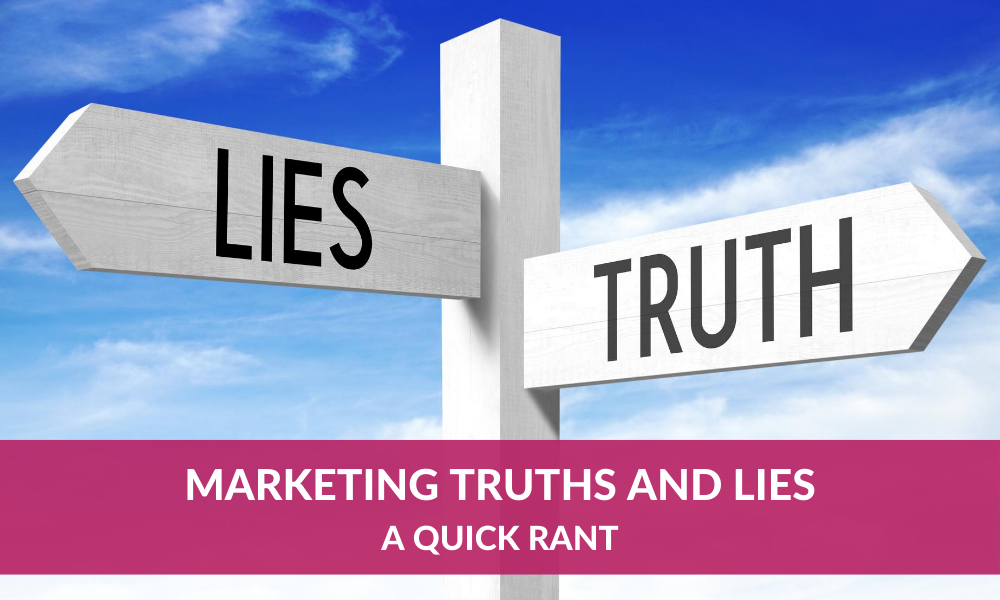 Marketing Truths and Lies