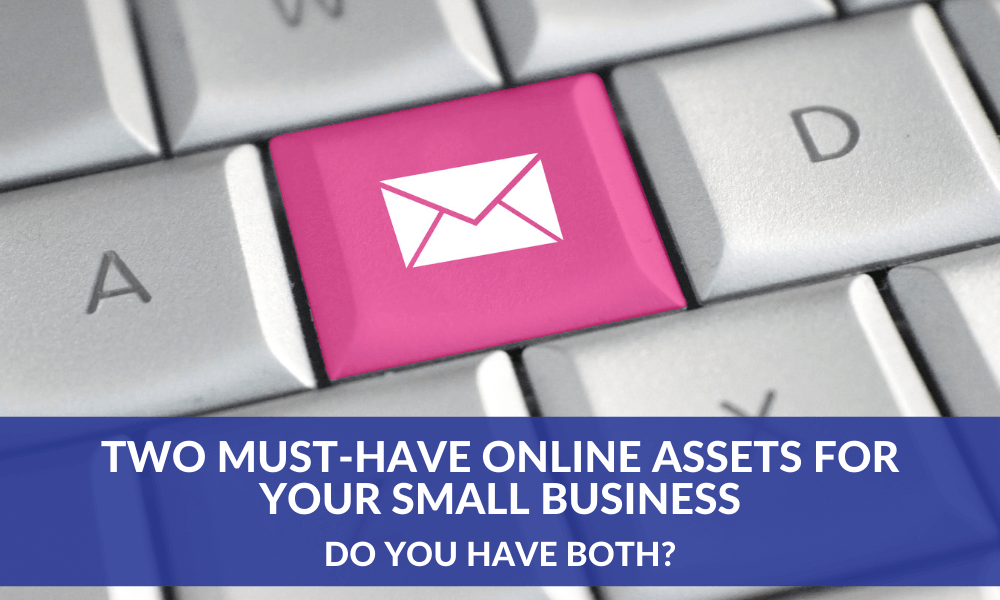 Two Must-Have Online Assets for your Small Business