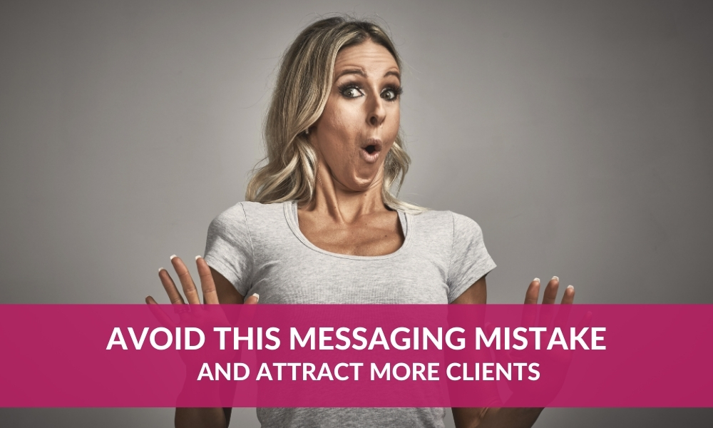Avoid This Messaging Mistake
