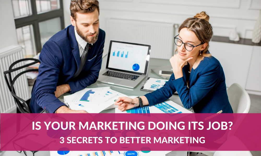 Is your marketing doing its job?