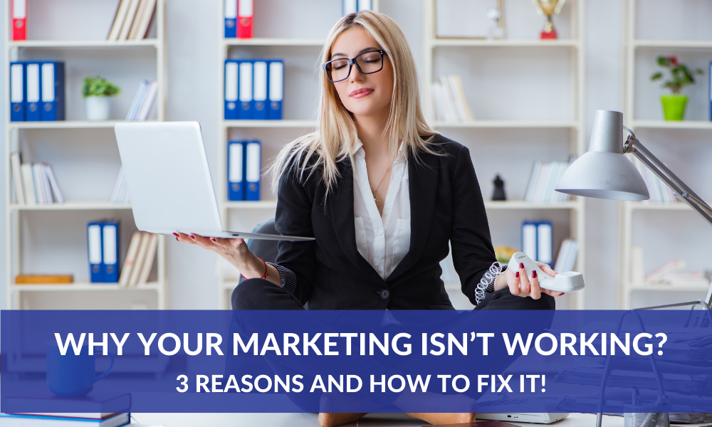 Why Your Marketing Isn't Working?