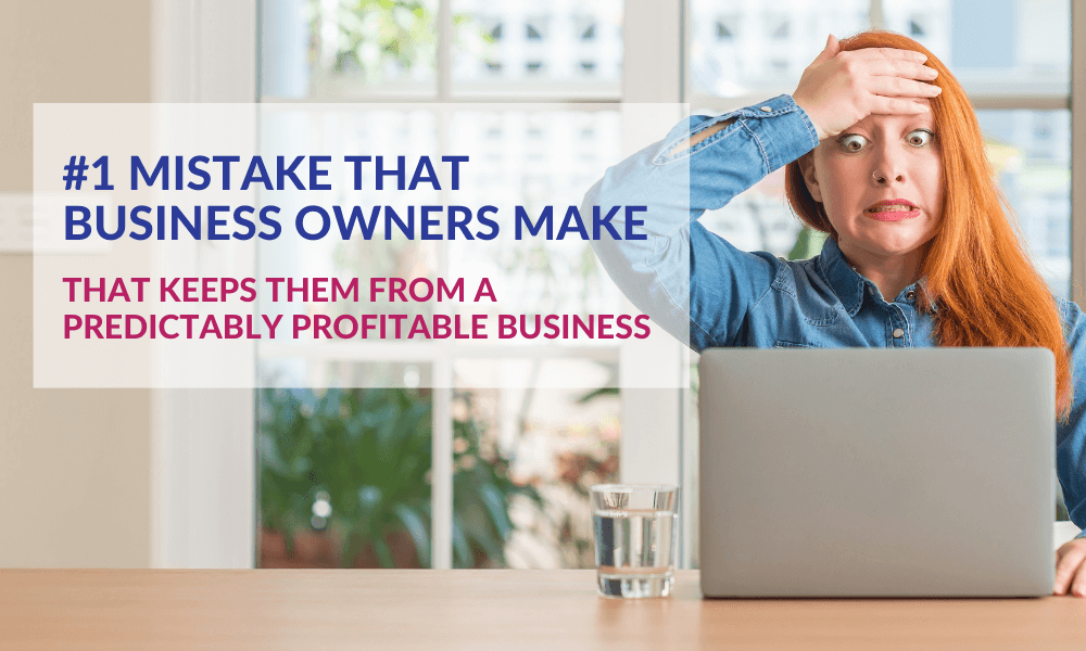 #1 Mistake That Business Owners Make